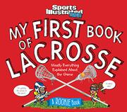 MY FIRST BOOK OF LACROSSE by Editors of Sports Illustrated for Kids