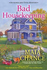 BAD HOUSEKEEPING by Maia Chance