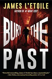 BURY THE PAST by James L'Etoile