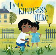 I AM A KINDNESS HERO by Jennifer Adams