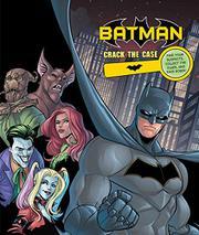BATMAN CRACK THE CASE by Derek Fridolfs