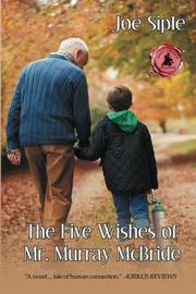 The Five Wishes of Mr. Murray McBride by Joe  Siple