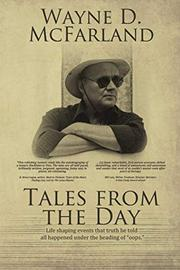 TALES FROM THE DAY by Wayne D. McFarland