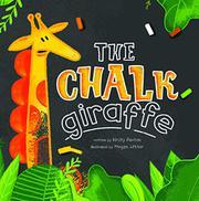 THE CHALK GIRAFFE by Kirsty Paxton