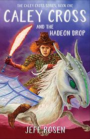 CALEY CROSS AND THE HADEON DROP by Jeff  Rosen