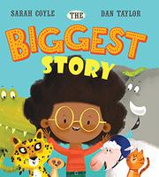 THE BIGGEST STORY by Sarah Coyle