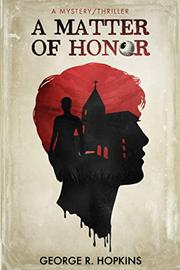 A MATTER OF HONOR by George R. Hopkins