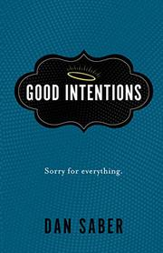 GOOD INTENTIONS by Dan Saber