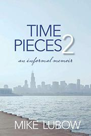 TIME PIECES 2 by Mike Lubow