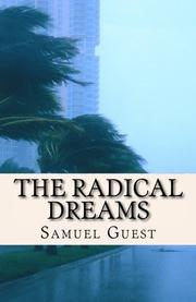 THE RADICAL DREAMS by Samuel Guest