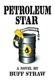 PETROLEUM STAR by Buff Straw