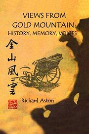 VIEWS FROM GOLD MOUNTAIN by Richard Aston