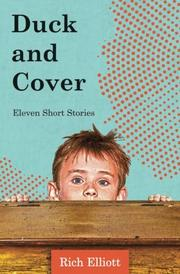 DUCK AND COVER by Rich  Elliott