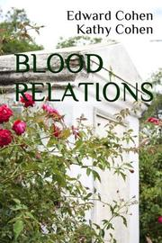 BLOOD RELATIONS  by Edward Cohen