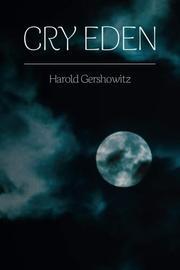 CRY EDEN by Harold Gershowitz
