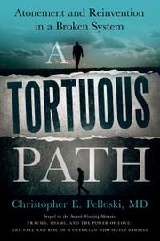 A TORTUOUS PATH by Christopher E. Pelloski