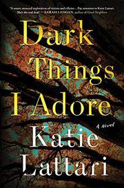 DARK THINGS I ADORE by Katie Lattari