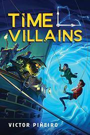 TIME VILLAINS by Victor Piñeiro