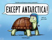 EXCEPT ANTARCTICA! by Todd Sturgell
