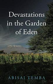 DEVASTATIONS IN THE GARDEN OF EDEN by Abisai  Temba