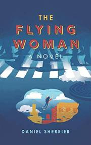 THE FLYING WOMAN  by Daniel  Sherrier