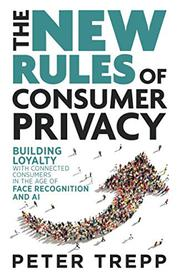 THE NEW RULES OF CONSUMER PRIVACY by Peter  Trepp