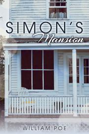 SIMON'S MANSION by William Poe