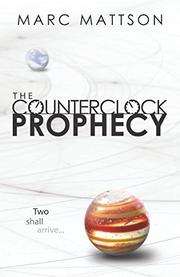 THE COUNTERCLOCK PROPHECY by Marc  Mattson