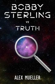 BOBBY STERLING VS TRUTH by Alex  Mueller