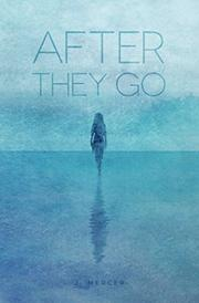 AFTER THEY GO by J.  Mercer
