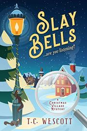 SLAY BELLS by T.C.  Wescott