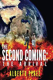 THE SECOND COMING by Alberto  Perez