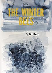 THE WINTER BEES by Jill Kalz