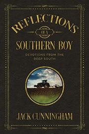 REFLECTIONS OF A SOUTHERN BOY by Jack  Cunningham