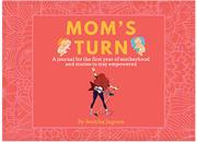 MOM'S TURN by Jennika  Ingram