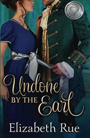 UNDONE BY THE EARL  by Elizabeth  Rue