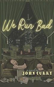 WE RUN BAD by John Curry