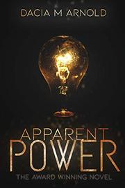 APPARENT POWER by Dacia M. Arnold