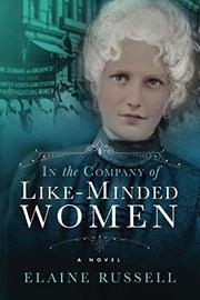 IN THE COMPANY OF LIKE-MINDED WOMEN by Elaine Russell