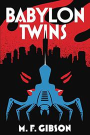 BABYLON TWINS by M.F.  Gibson