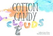 COTTON CANDY CLOUDS by Sara D.  Moore