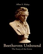 BEETHOVEN UNBOUND by Allan S.  Haley
