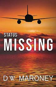 STATUS: MISSING by D.W.  Maroney