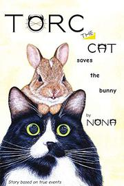 TORC THE CAT SAVES THE BUNNY by Nona