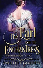 THE EARL AND THE ENCHANTRESS by Paullett  Golden