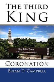 THE THIRD KING by Brian D. Campbell