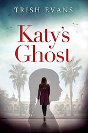 KATY'S GHOST by Trish  Evans
