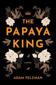 THE PAPAYA KING by Adam Pelzman