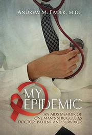 MY EPIDEMIC by Andrew M. Faulk