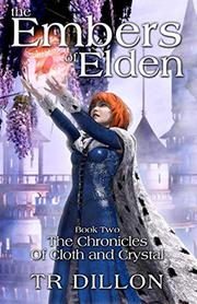THE EMBERS OF ELDEN by TR Dillon